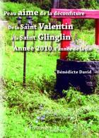 Couverture du livre « Peau aime de la déconfiture ; de la Saint Valentin à la Saint Glinglin ; année 2010, l'année de la fin » de Benedicte David aux éditions Melibee