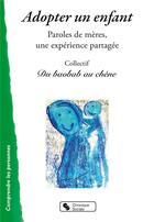 Couverture du livre « Adopter un enfant ; paroles de mères, une expérience partagée » de Collectif aux éditions Chronique Sociale