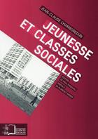 Couverture du livre « Jeunesse et classes sociales » de Jean-Claude Chamboredon aux éditions Rue D'ulm