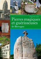 Couverture du livre « Pierres magiques et guérisseuses de Bretagne » de Christophe Auray aux éditions Ouest France