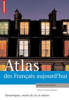 Couverture du livre « Atlas Des Francais Aujourd'Hui » de Laure Duboys Fresney aux éditions Autrement