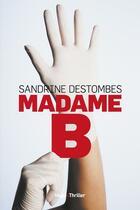 Couverture du livre « Madame B. » de Destombes Sandrine aux éditions Hugo Roman