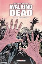 Couverture du livre « Walking dead T.9 ; ceux qui restent » de Charlie Adlard et Robert Kirkman aux éditions Delcourt