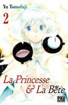 Couverture du livre « La princesse et la bête T.2 » de Tomofuji Yu aux éditions Pika