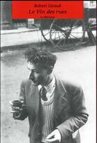 Couverture du livre « Le vin des rues » de Robert Giraud aux éditions Le Dilettante