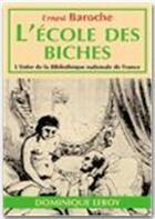 Couverture du livre « L'école des biches » de Ernest Baroche aux éditions Dominique Leroy