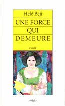 Couverture du livre « Une force qui demeure » de Hele Beji aux éditions Arlea