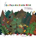 Couverture du livre « Au pays des fruits Kiki » de Nebine Dominguez et Olivia De Bona aux éditions Paja