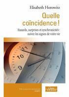Couverture du livre « Quelle coïncidence ! hasards, surprises et synchronicités : suivez les signes de votre vie » de Elisabeth Horowitz aux éditions Dervy