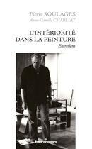 Couverture du livre « L'intériorité de la peinture ; entretiens » de Pierre Soulages et Anne-Camille Charliat aux éditions Hermann