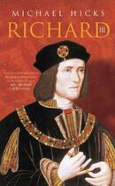 Couverture du livre « Richard III » de Hicks Michael aux éditions History Press Digital