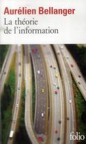 Couverture du livre « La théorie de l'information » de Aurelien Bellanger aux éditions Gallimard