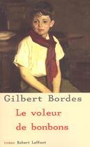 Couverture du livre « Le voleur de bonbons » de Gilbert Bordes aux éditions Robert Laffont