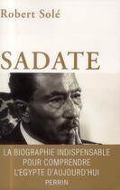 Couverture du livre « Sadate » de Robert Sole aux éditions Perrin