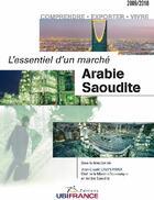 Couverture du livre « Arabie Saoudite - L'Essentiel D'Un Marche (2e Ed) 2009/2010 » de Mission Economique D aux éditions Ubifrance