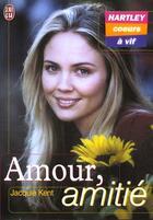 Couverture du livre « Hartley Coeurs A Vif T.1 ; Amour Amitie » de Jacquie Kent aux éditions J'ai Lu