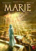 Couverture du livre « Marie t.1 » de Marek Halter et Mirko Colak et Elie Chouraqui aux éditions Soleil