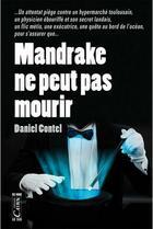 Couverture du livre « Mandrake ne peut pas mourir » de Daniel Contel aux éditions Cairn