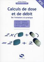 Couverture du livre « Calculs de doses et de débits ; de l'initiation à la pratique » de Jerome Clement aux éditions Setes