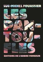 Couverture du livre « Les pantoufles » de Luc-Michel Fouassier aux éditions L'arbre Vengeur
