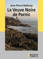 Couverture du livre « La veuve noire de Pornic » de Jean-Pierre Bathany aux éditions Corps 16