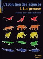 Couverture du livre « L'évolution des espèces t.1 ; les preuves » de Maxime Herve et Denis Poinsot aux éditions Apogee