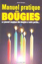 Couverture du livre « Manuel pratique des bougies ; le pouvoir magique des bougies à votre portée » de Karen Stewart aux éditions Exclusif