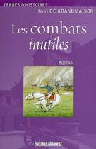 Couverture du livre « Les combats inutiles » de Henri De Grandmaison aux éditions Sud Ouest Editions