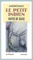 Couverture du livre « Le petit indien ; contes du bagne » de Andre Pauly aux éditions Insomniaque