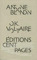 Couverture du livre « Ok Voltaire » de Antoine Blondin aux éditions Cent Pages