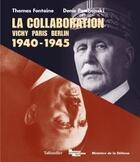 Couverture du livre « La collaboration 1940-1945 vichy paris berlin » de Denis Peschanski et Thomas Fontaine aux éditions Tallandier