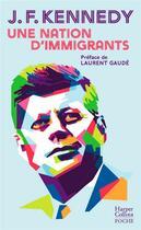 Couverture du livre « Une nation d'immigrants » de John Fitzgerald Kennedy aux éditions Harpercollins