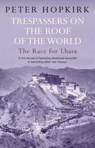 Couverture du livre « Trespassers on the Roof of the World » de Peter Hopkirk aux éditions Murray John Digital