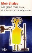 Couverture du livre « Ma grand-mère russe et son aspirateur américain » de Meir Shalev aux éditions Folio
