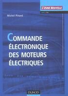 Couverture du livre « Commande Electronique Des Moteurs Electriques » de Michel Pinard aux éditions Dunod