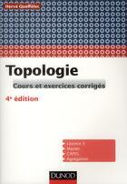 Couverture du livre « Topologie ; cours et exercices corrigés (4e édition) » de Herve Queffelec aux éditions Dunod