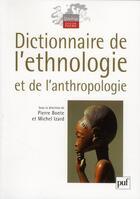 Couverture du livre « Dictionnaire de l'ethnologie et de l'anthropologie (4e édition) » de Pierre Bonte et Michel Izard aux éditions Puf