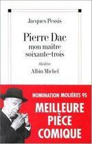 Couverture du livre « Pierre Dac, mon maitre soixante-trois » de Jacques Pessis aux éditions Albin Michel