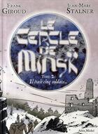 Couverture du livre « Le cercle de minsk t.2 ; il était cinq soldats » de Jean-Marc Stalner et Frank Giroud aux éditions Drugstore