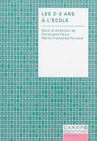 Couverture du livre « Les 2/3 ans à l'école » de Marie-Francoise Ferrand et Christiane Faury aux éditions Reseau Canope