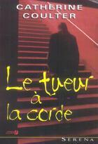 Couverture du livre « Le tueur à la corde » de Catherine Coulter aux éditions Presses De La Cite