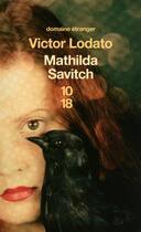 Couverture du livre « Mathilda Savitch » de Victor Lodato aux éditions 10/18