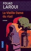 Couverture du livre « La vieille dame du riad » de Fouad Laroui aux éditions Pocket