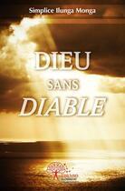 Couverture du livre « Dieu sans diable » de Simplice Ilunga Monga aux éditions Edilivre-aparis