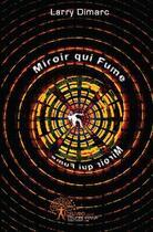Couverture du livre « Miroir qui fume » de Larry Dimarc aux éditions Edilivre-aparis
