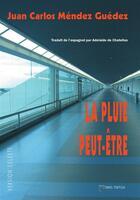 Couverture du livre « La pluie peut-être » de Juan Carlos Mendez Guedez aux éditions Orbis Tertius