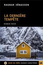 Couverture du livre « La dame de Reykjavik T.3 ; la dernière tempête » de Ragnar Jonasson aux éditions Voir De Pres