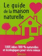Couverture du livre « Le guide de la maison naturelle » de Collectif aux éditions Selection Du Reader's Digest