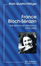 Couverture du livre « France Bloch-Sérazin ; une femme en résistance (1913-1943) » de Alain Quella-Villeger aux éditions Des Femmes