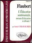 Couverture du livre « Étude sur Flaubert ; l'éducation sentimentale ; roman d'éducation à rebours ? » de Annie Urbanik-Rizk aux éditions Ellipses Marketing